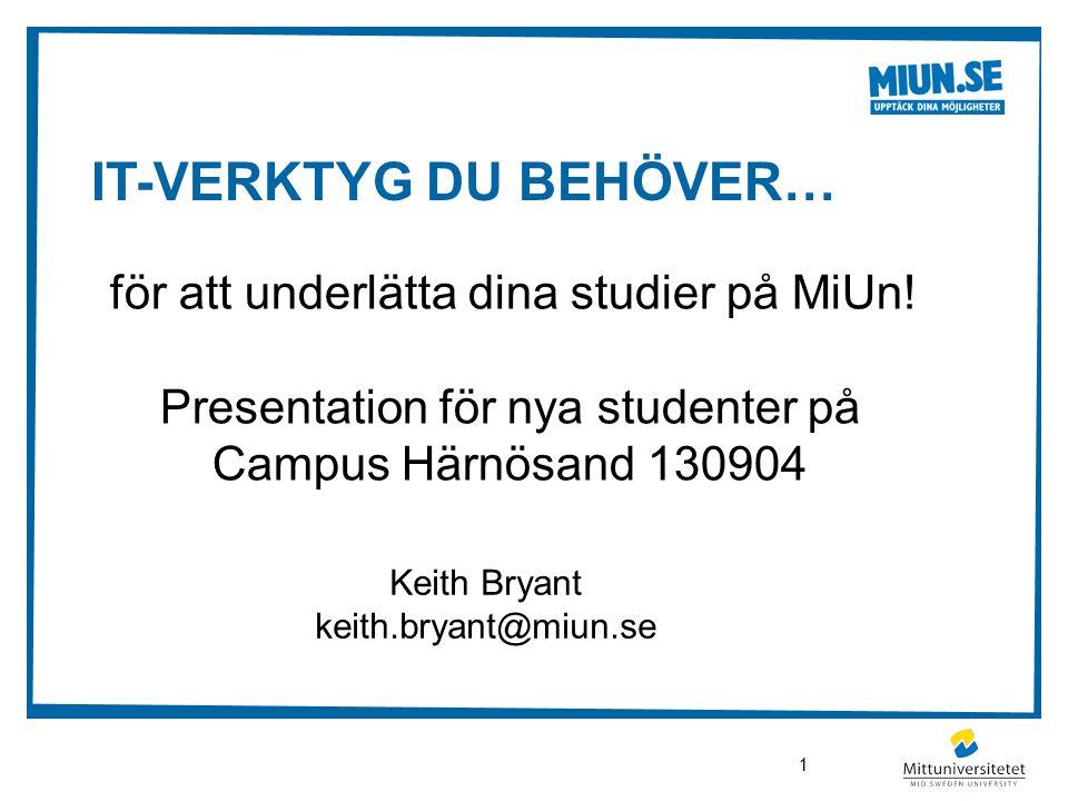 IT-VERKTYG DU BEHÖVER… för att underlätta dina studier på MiUn.