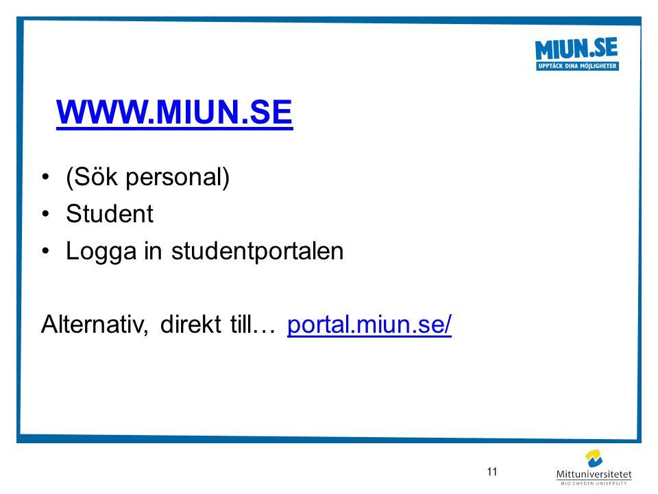WWW.MIUN.SE (Sök personal) Student Logga in studentportalen Alternativ, direkt till… portal.miun.se/portal.miun.se/ 11