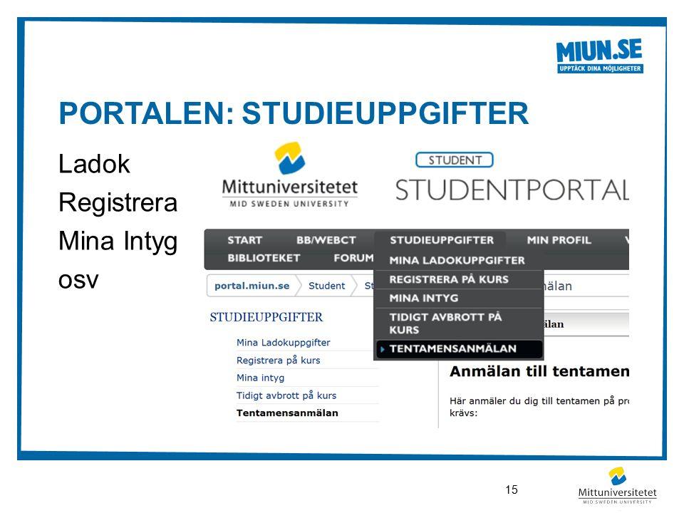 PORTALEN: STUDIEUPPGIFTER Ladok Registrera Mina Intyg osv 15
