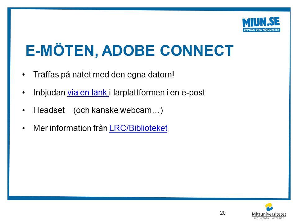 E-MÖTEN, ADOBE CONNECT Träffas på nätet med den egna datorn.
