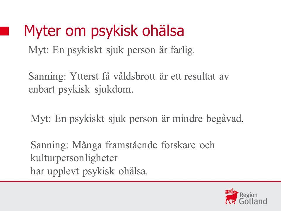 Myter om psykisk ohälsa Myt: En psykiskt sjuk person är farlig.