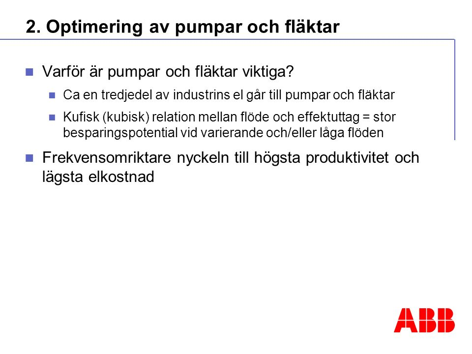 2. Optimering av pumpar och fläktar Varför är pumpar och fläktar viktiga.