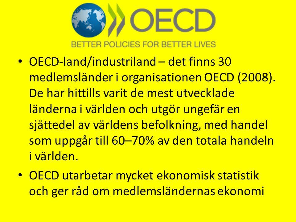OECD-land/industriland – det finns 30 medlemsländer i organisationen OECD (2008).