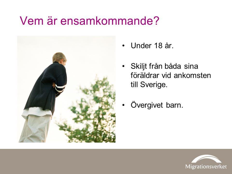 Vem är ensamkommande. Under 18 år. Skiljt från båda sina föräldrar vid ankomsten till Sverige.