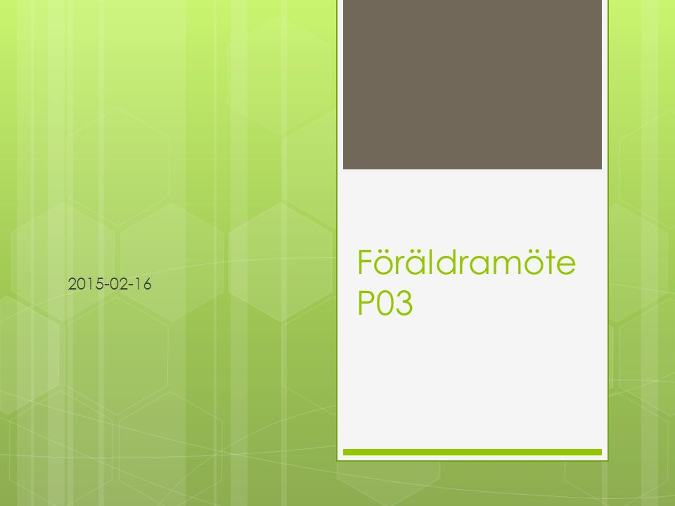 Föräldramöte P03 2015-02-16