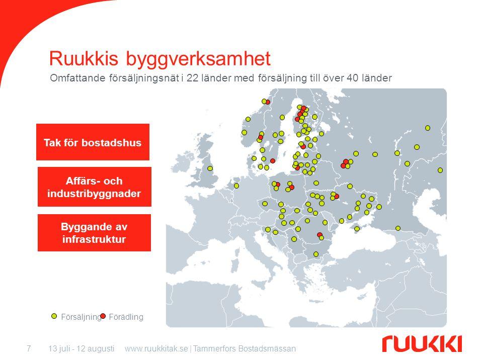13 juli - 12 augustiwww.ruukkitak.se | Tammerfors Bostadsmässan7 Ruukkis byggverksamhet Försäljning Affärs- och industribyggnader Förädling Byggande a