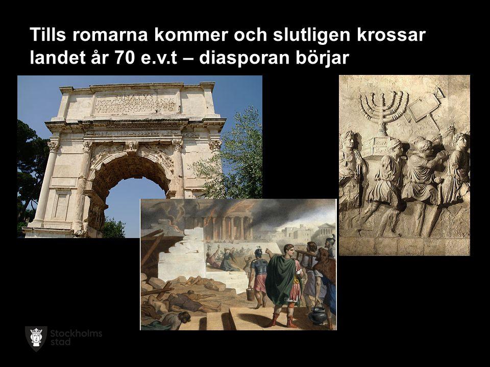 Tills romarna kommer och slutligen krossar landet år 70 e.v.t – diasporan börjar
