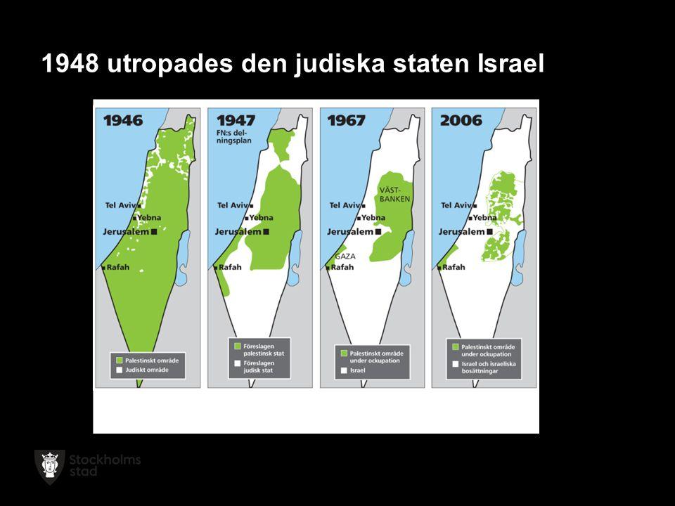 1948 utropades den judiska staten Israel