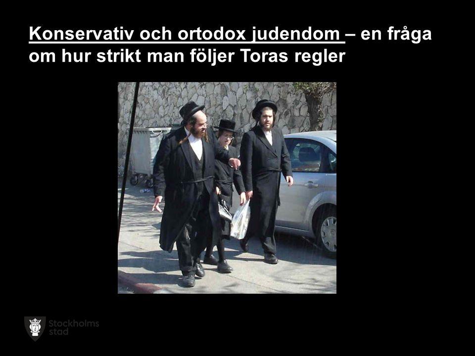 Konservativ och ortodox judendom – en fråga om hur strikt man följer Toras regler