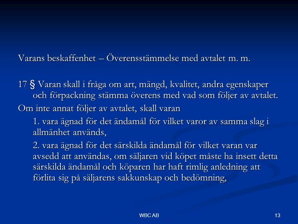 13WBC AB Varans beskaffenhet – Överensstämmelse med avtalet m.