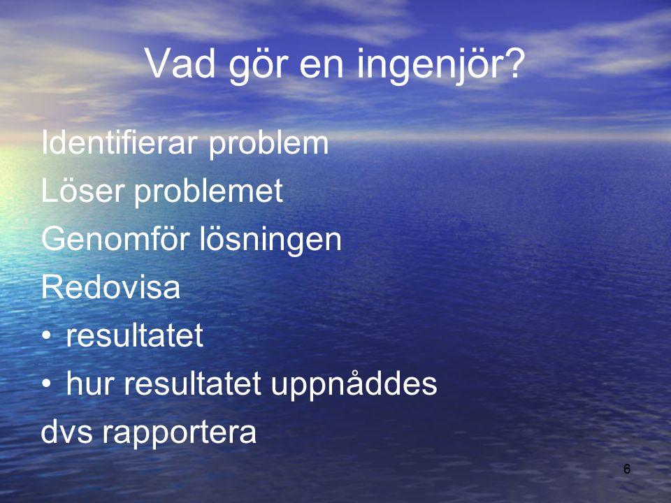 6 Vad gör en ingenjör.