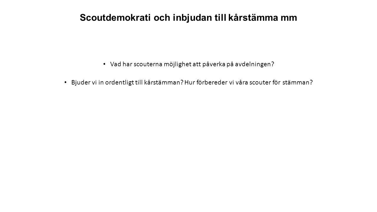 Scoutdemokrati och inbjudan till kårstämma mm Vad har scouterna möjlighet att påverka på avdelningen.