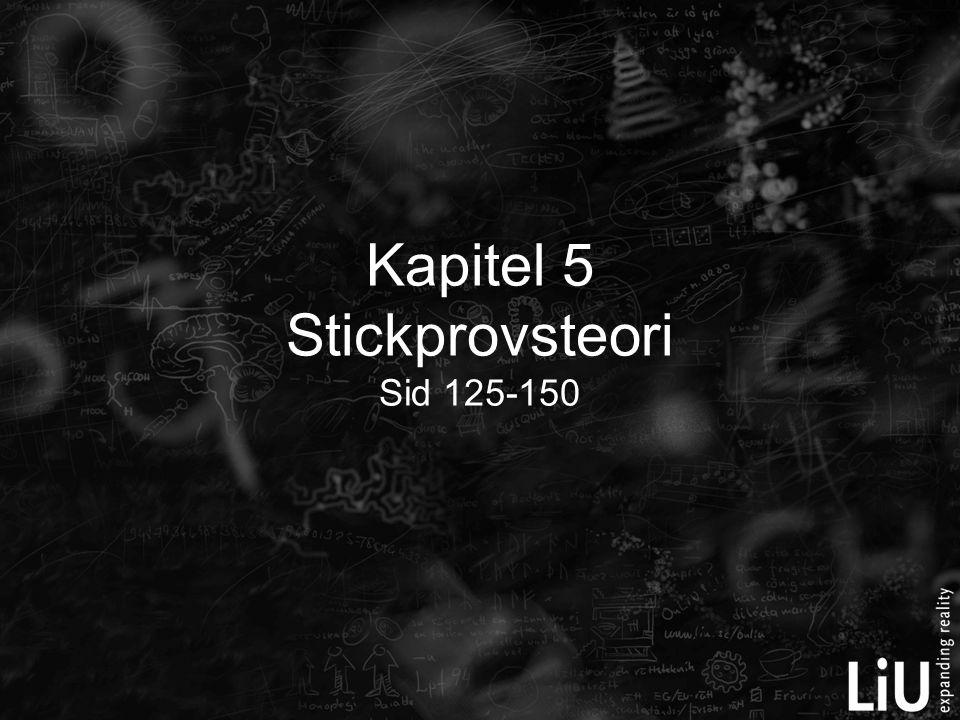 Kapitel 5 Stickprovsteori Sid 125-150