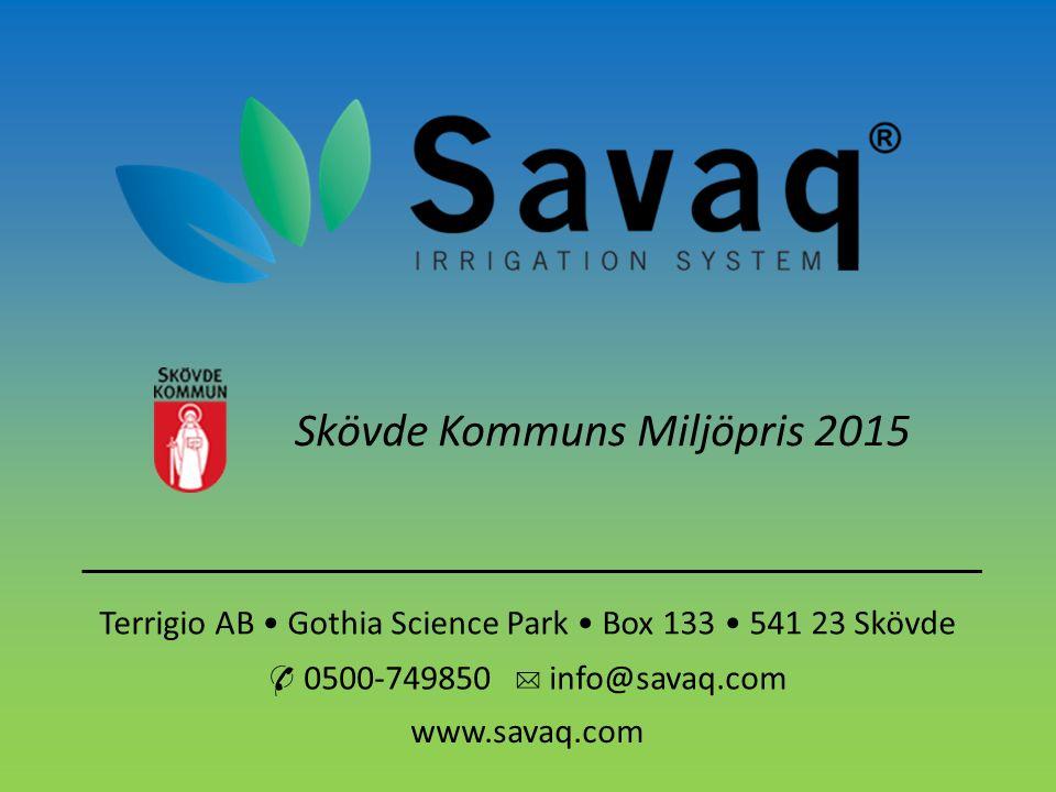Terrigio AB Gothia Science Park Box 133 541 23 Skövde ✆ 0500-749850 ✉ info@savaq.com www.savaq.com Skövde Kommuns Miljöpris 2015