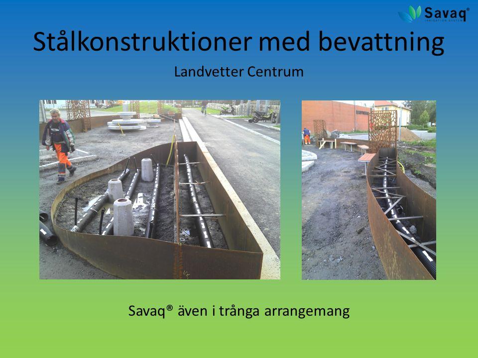 Stålkonstruktioner med bevattning Landvetter Centrum Savaq® även i trånga arrangemang