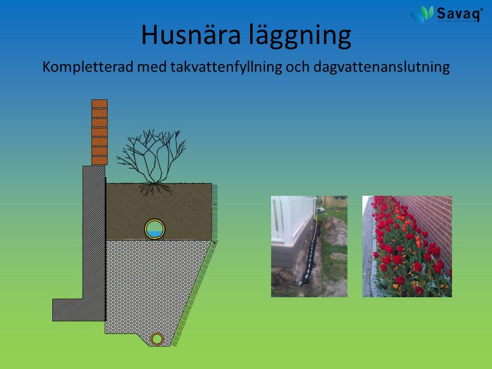Husnära läggning Kompletterad med takvattenfyllning och dagvattenanslutning