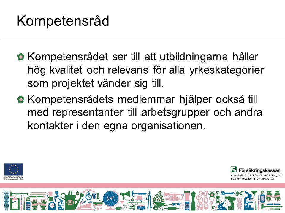 I samarbete med Arbetsförmedlingen och kommuner i Stockholms län Kompetensråd Kompetensrådet ser till att utbildningarna håller hög kvalitet och relevans för alla yrkeskategorier som projektet vänder sig till.