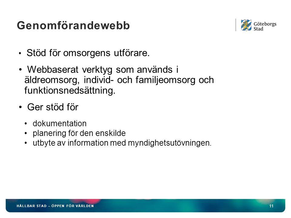 HÅLLBAR STAD – ÖPPEN FÖR VÄRLDEN 11 Genomförandewebb Stöd för omsorgens utförare.