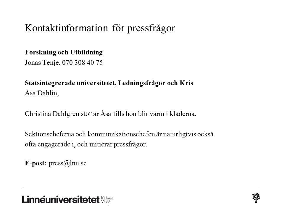 Kontaktinformation för pressfrågor Forskning och Utbildning Jonas Tenje, 070 308 40 75 Statsintegrerade universitetet, Ledningsfrågor och Kris Åsa Dahlin, Christina Dahlgren stöttar Åsa tills hon blir varm i kläderna.
