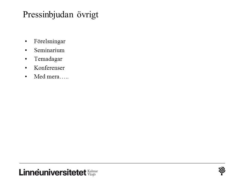 Pressinbjudan övrigt Förelsningar Seminarium Temadagar Konferenser Med mera…..