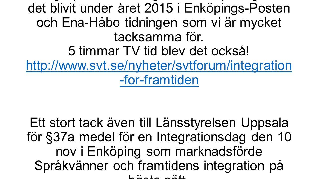 Många positiva tidningsartiklar/reportage har det blivit under året 2015 i Enköpings-Posten och Ena-Håbo tidningen som vi är mycket tacksamma för.