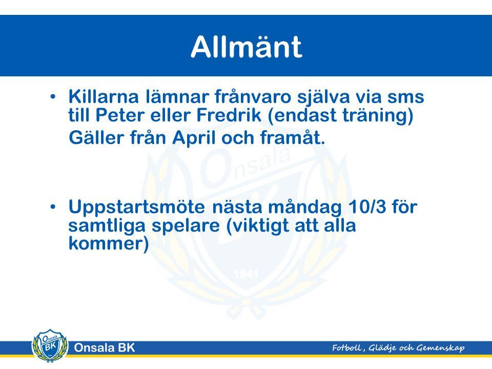 Killarna lämnar frånvaro själva via sms till Peter eller Fredrik (endast träning) Gäller från April och framåt.