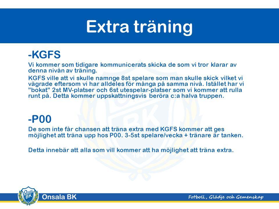 -KGFS Vi kommer som tidigare kommunicerats skicka de som vi tror klarar av denna nivån av träning.
