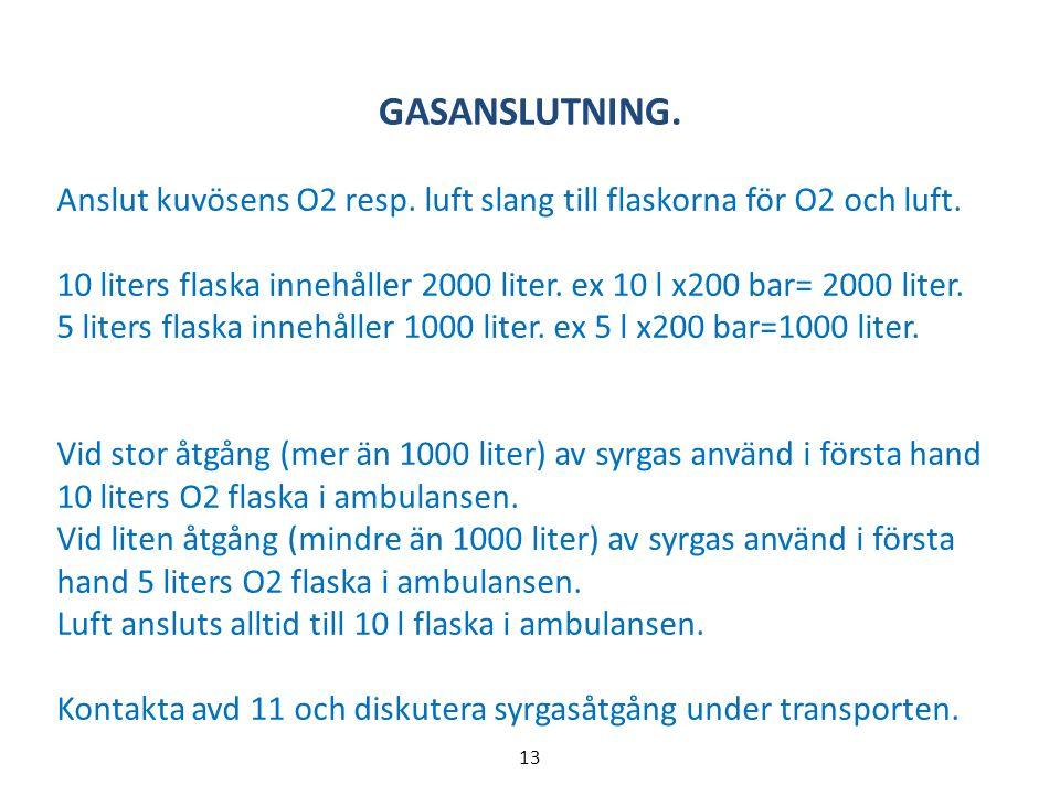GASANSLUTNING. Anslut kuvösens O2 resp. luft slang till flaskorna för O2 och luft.