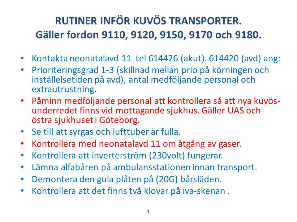 RUTINER INFÖR KUVÖS TRANSPORTER. Gäller fordon 9110, 9120, 9150, 9170 och 9180.
