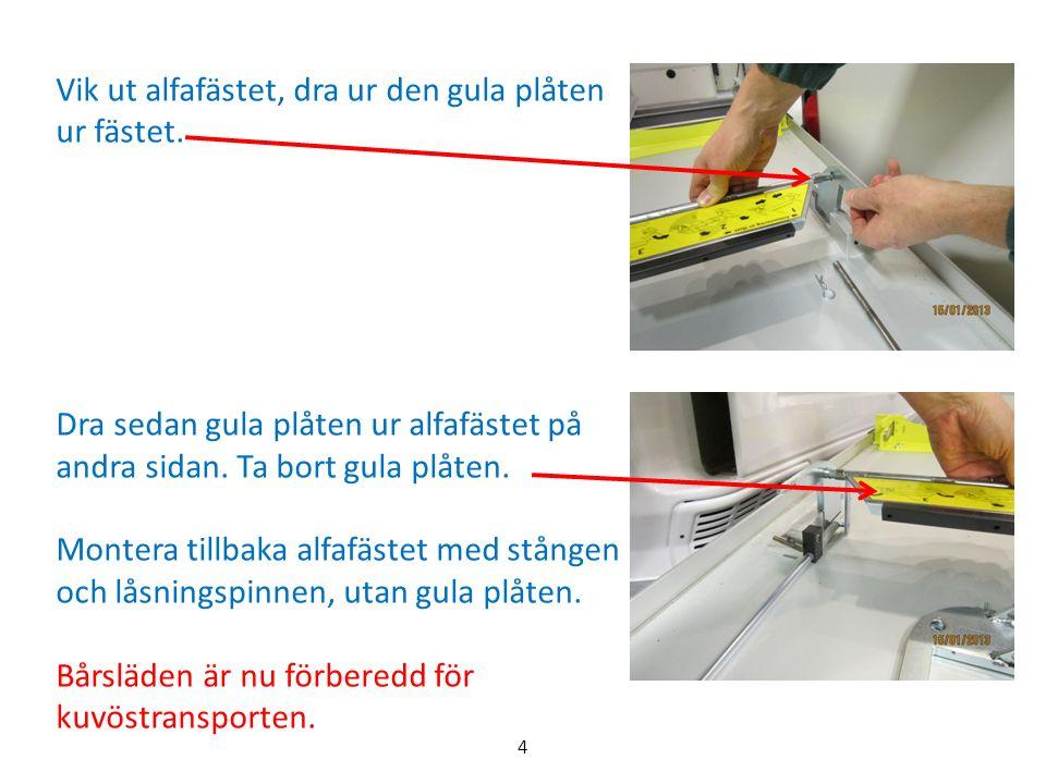 Vid urlastning på nya kuvösunderredet kan inte kuvösen komma i låsningsläge vid bakre spärrfästet, om det inte finns ett mellanrum vid sargkanten och kuvöshjulet.