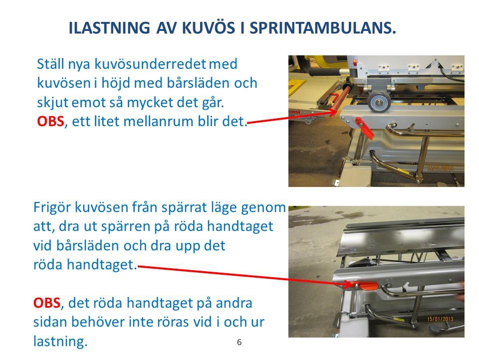 ILASTNING AV KUVÖS I SPRINTAMBULANS.