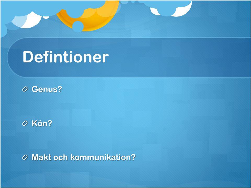 Defintioner Genus Kön Makt och kommunikation