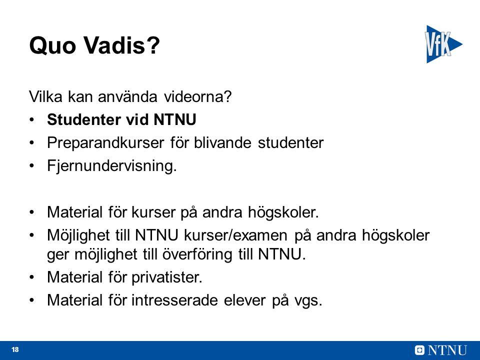 18 Quo Vadis. Vilka kan använda videorna.
