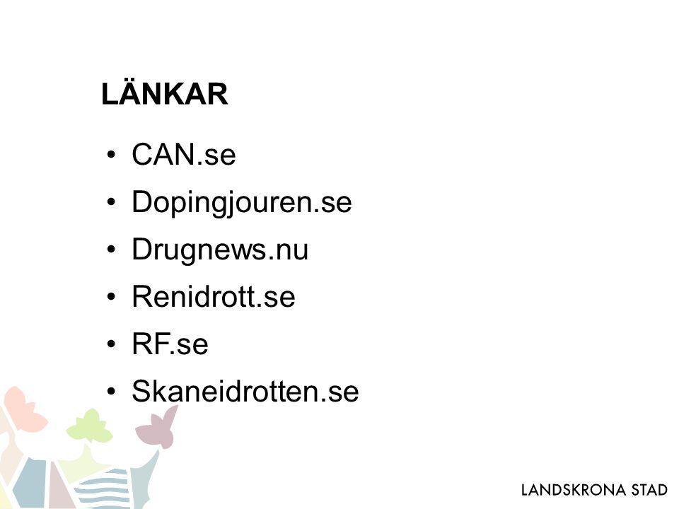 LÄNKAR CAN.se Dopingjouren.se Drugnews.nu Renidrott.se RF.se Skaneidrotten.se