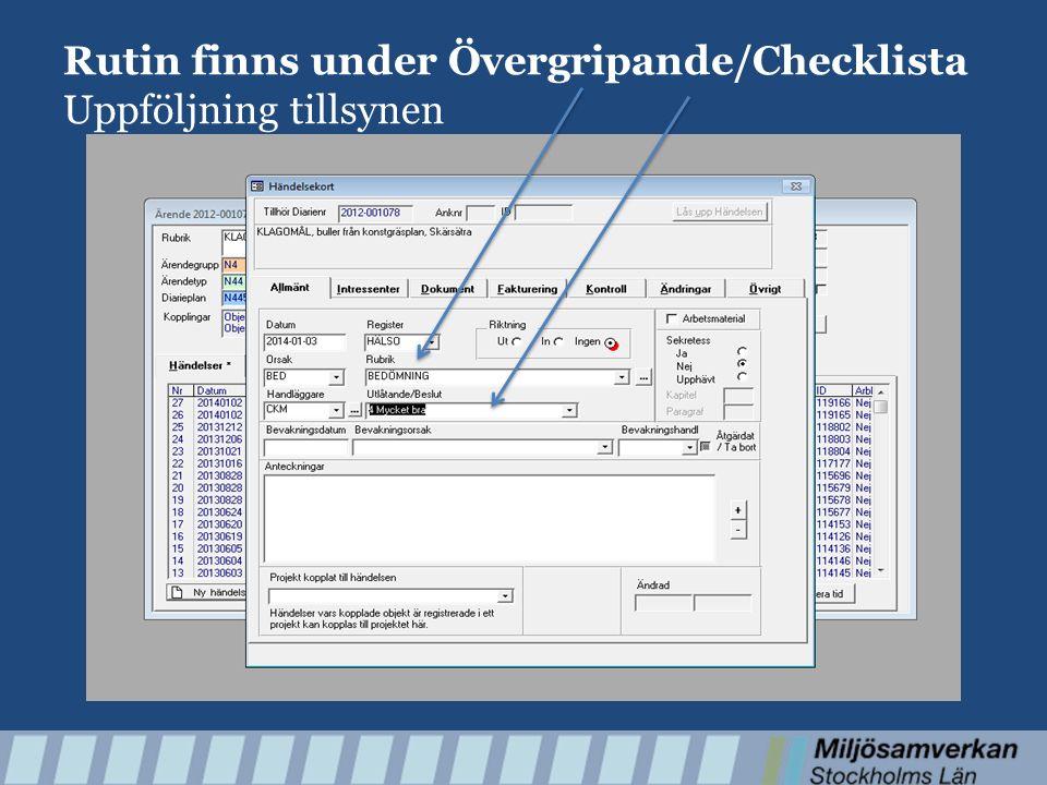 Rutin finns under Övergripande/Checklista Uppföljning tillsynen