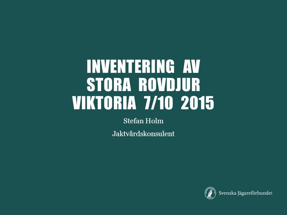 INVENTERING AV STORA ROVDJUR VIKTORIA 7/10 2015 Stefan Holm Jaktvårdskonsulent