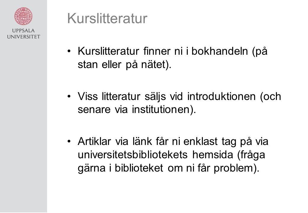 Kurslitteratur Kurslitteratur finner ni i bokhandeln (på stan eller på nätet).