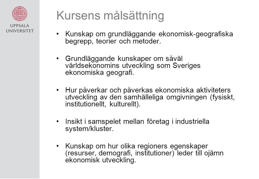 Kursens målsättning Kunskap om grundläggande ekonomisk-geografiska begrepp, teorier och metoder.
