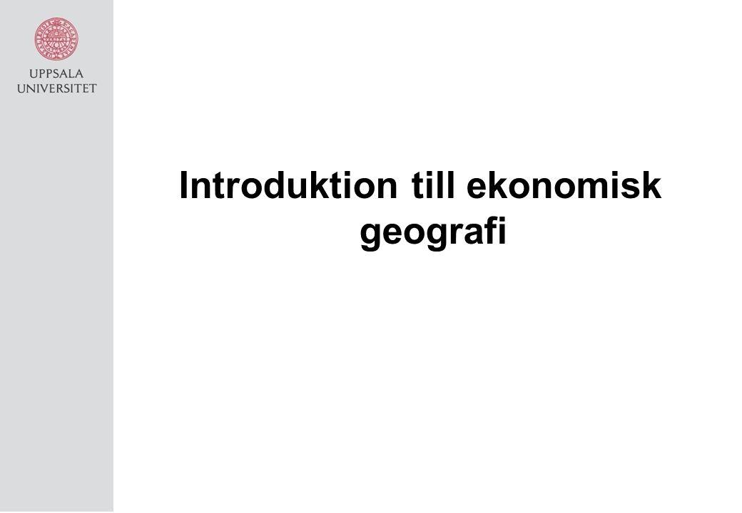 Sammanfattningsvis… Från stor betydelse av: Produktionskostnad Transportkostnad Marknadens storlek Till ökad betydelse av: Innovationsförmåga i rumsligt förankrade system av företag Nyckelbegrepp Kunskap Lärande Innovation