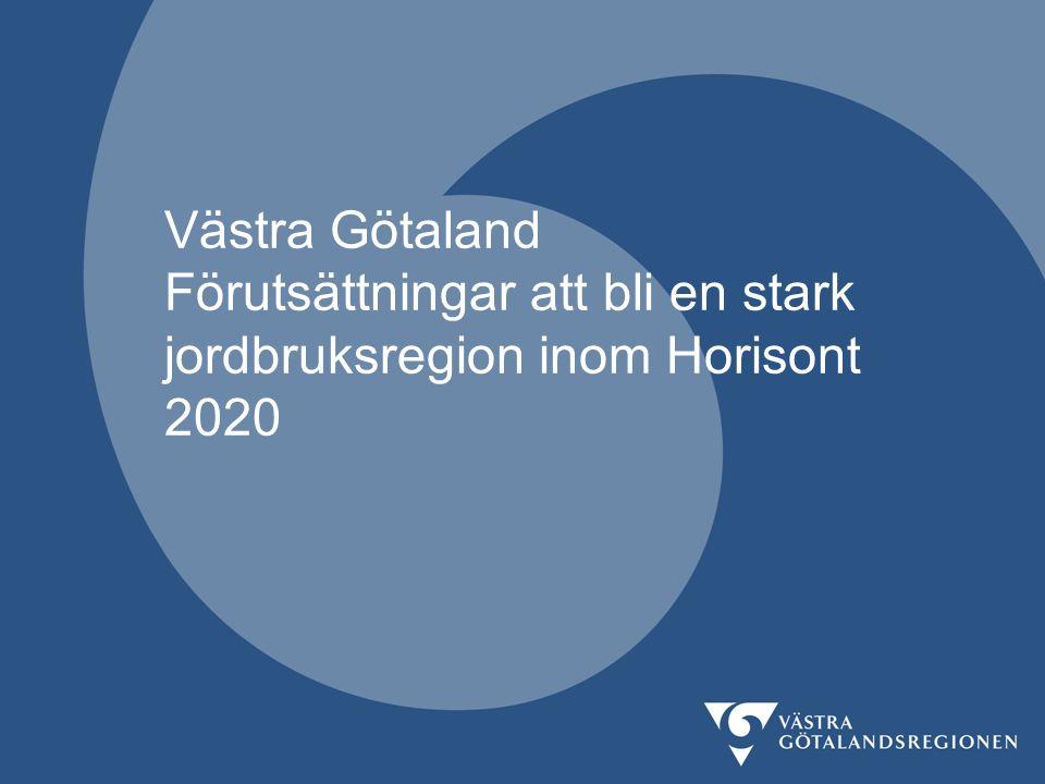 Förväntningar på plattformen Hållbart Jordbruk Sverige Susanne Hammarström Horizon 2020 arbetet 20 mars VGR arbetar för en ökad och koordinerad påverkan på H2020, inom prioriterade styrkeområden; VINNOVAs påverkansplattformar ett välkommet initiativ Förväntningar på plattformen: -Bättre koordinering inom området hållbart jordbruk ; prioritera frågar att driva mot EU -Påverka kommande arbetsprogram inom H2020 - fler H2020 samarbeten med (väst)svenska parter inom området hållbart jordbruk
