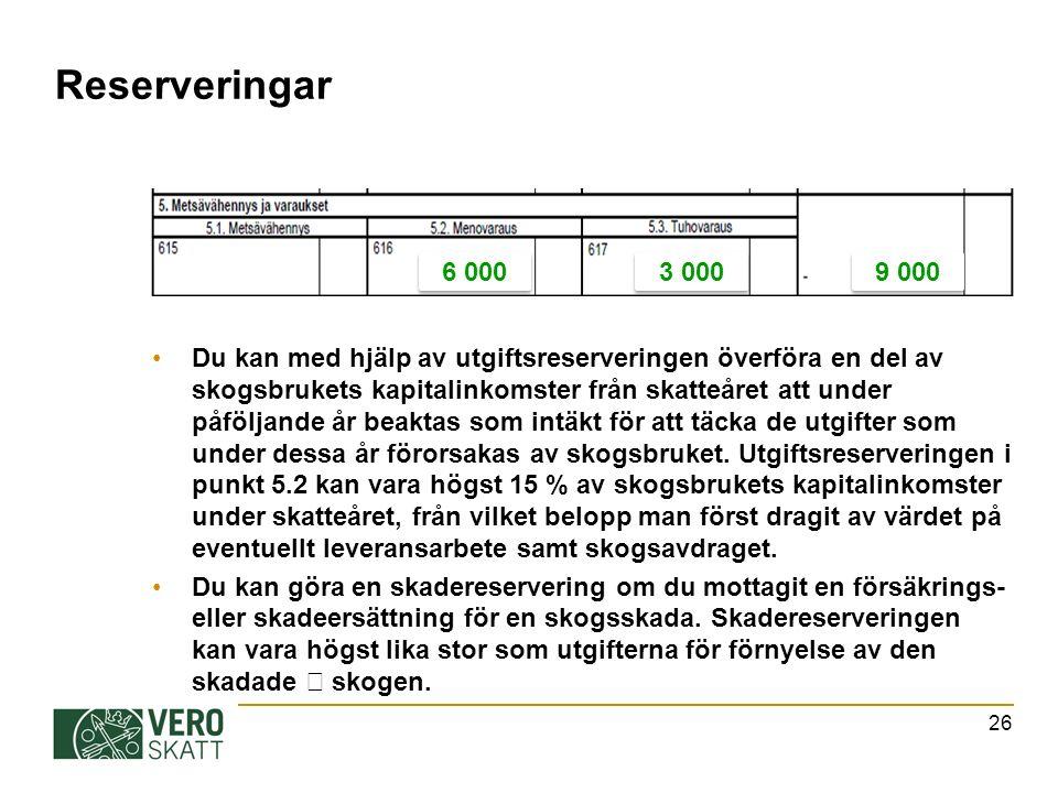 Reserveringar Du kan med hjälp av utgiftsreserveringen överföra en del av skogsbrukets kapitalinkomster från skatteåret att under påföljande år beaktas som intäkt för att täcka de utgifter som under dessa år förorsakas av skogsbruket.