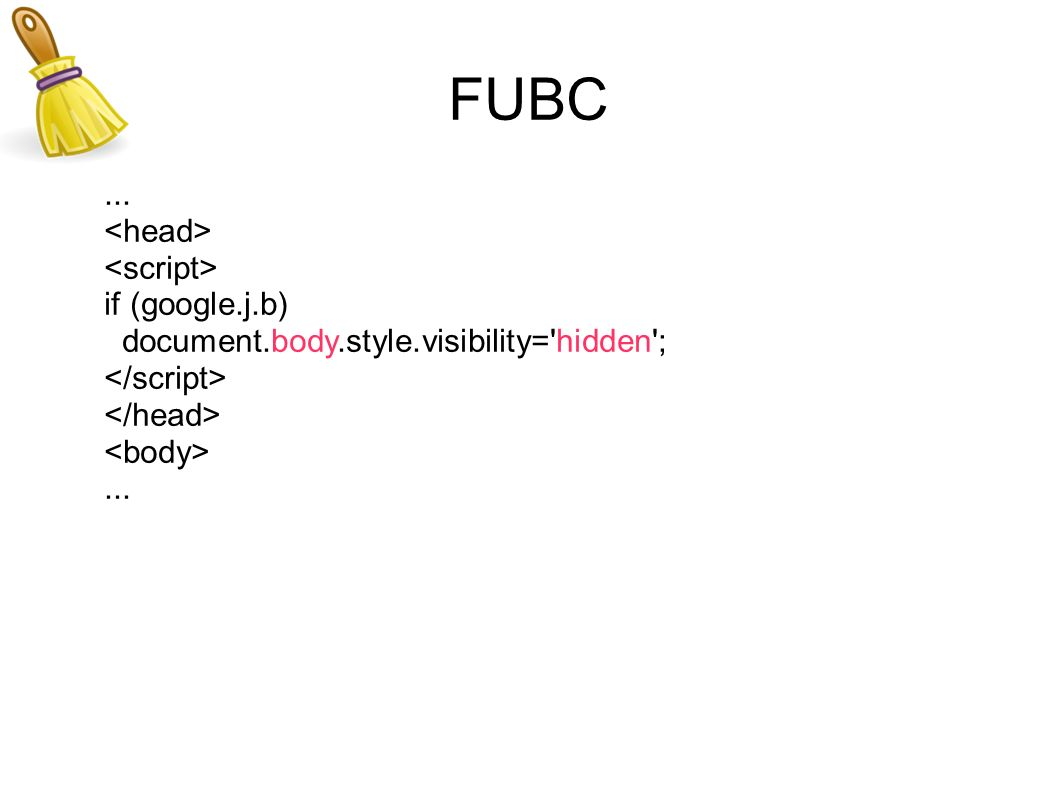 FUBC... if (google.j.b) document.body.style.visibility= hidden ;...