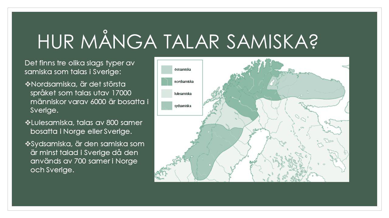 HUR MÅNGA TALAR SAMISKA.