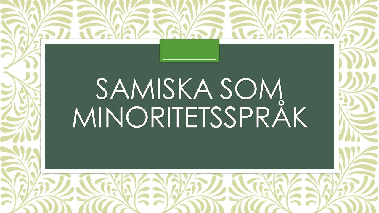 SAMISKA SOM MINORITETSSPRÅK