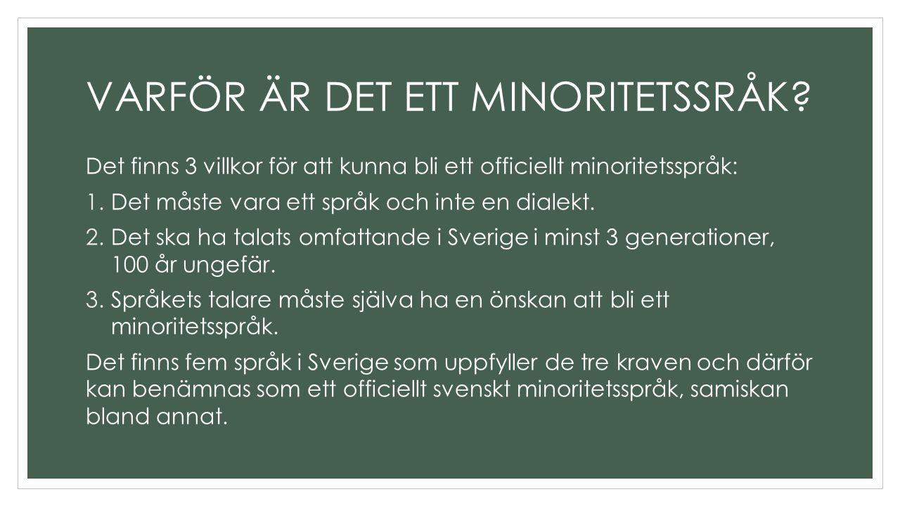 Det finns 3 villkor för att kunna bli ett officiellt minoritetsspråk: 1.Det måste vara ett språk och inte en dialekt.