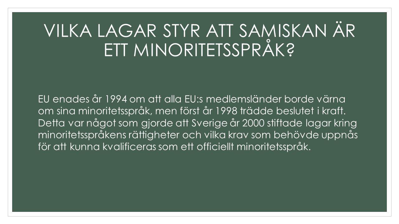 VILKA LAGAR STYR ATT SAMISKAN ÄR ETT MINORITETSSPRÅK.