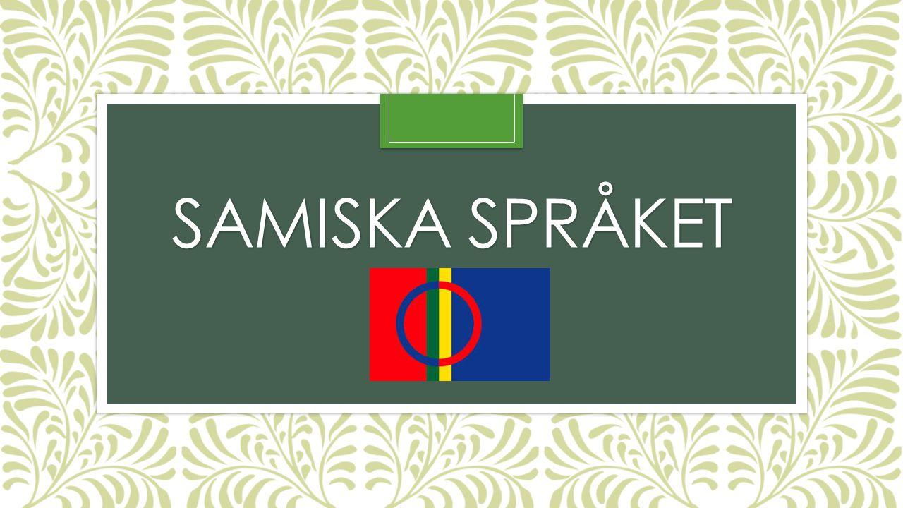 SAMISKA SPRÅKET