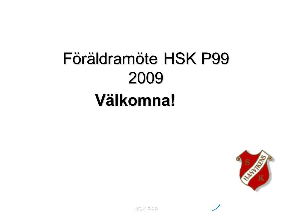 HSK P99 Föräldramöte HSK P99 2009 Välkomna!