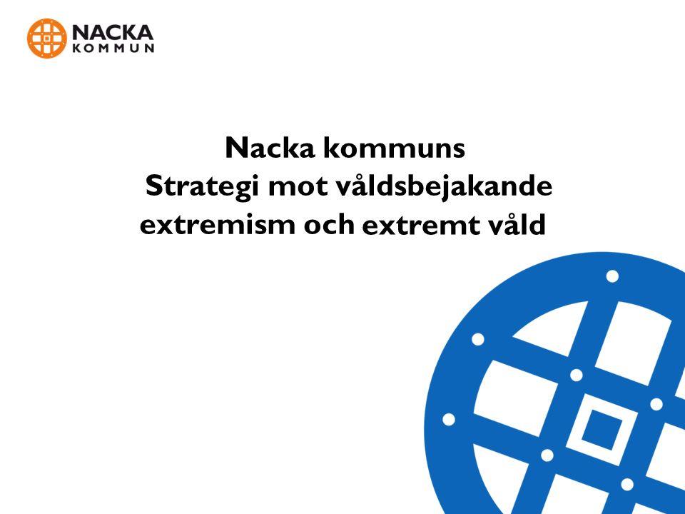 Nacka kommuns Strategi mot våldsbejakande extremism och extremt våld