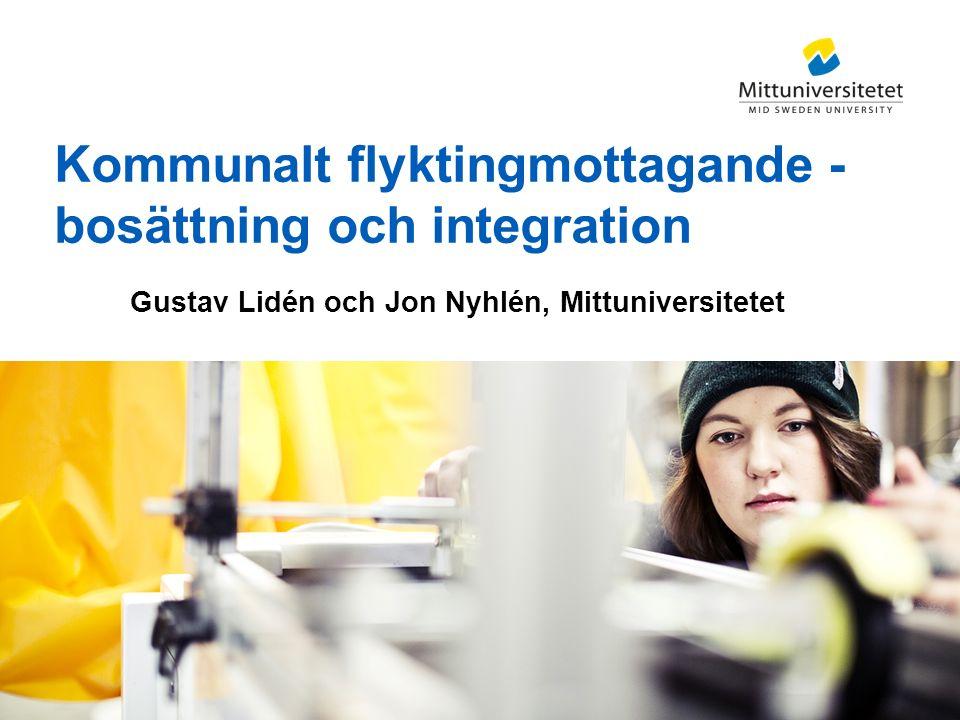 Gustav Lidén och Jon Nyhlén, Mittuniversitetet Kommunalt flyktingmottagande - bosättning och integration